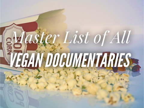 Essential Viewing: Master List of All Vegan Documentaries