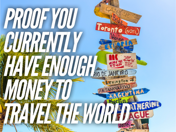 Proof You Currently Have Enough Money To Travel the World