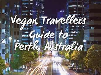 Vegan Travellers Guide to Perth, Australia