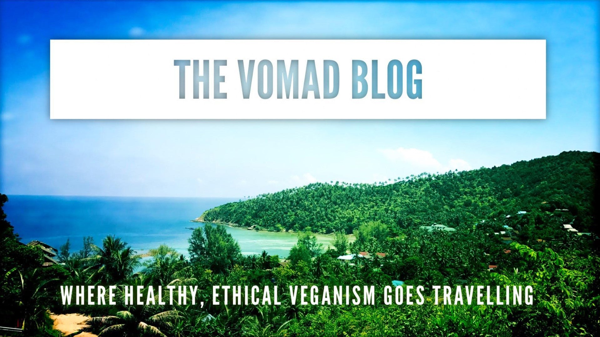 The Vomad Blog: Healthy, Ethical Vegan Nomads