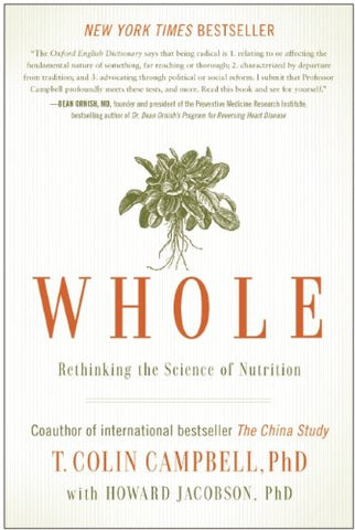 Whole: Rethinking the Science of Nutrition by T Colin Campbell Book Review on VomadLife.com