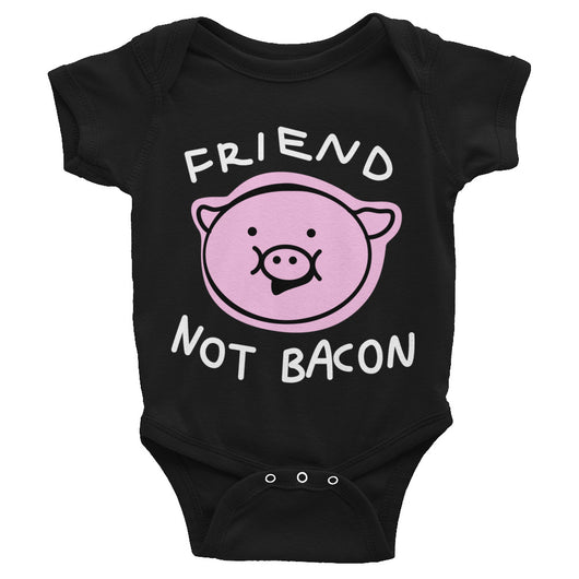 Friend Not Bacon - Infant Bodysuit (4 Colours)