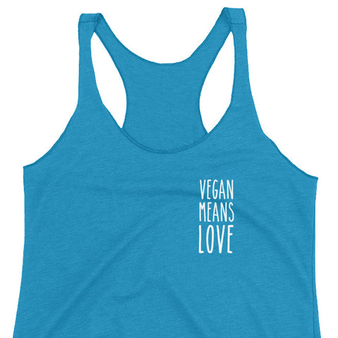 Vegan Means Love - Women's Racerback Tank (3 Colours)