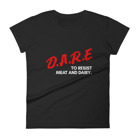 D.A.R.E. Campaign - Women's Fitted T-shirt (2 Colours)