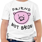 Friend Not Bacon - Toddler Tee (2 Colours)