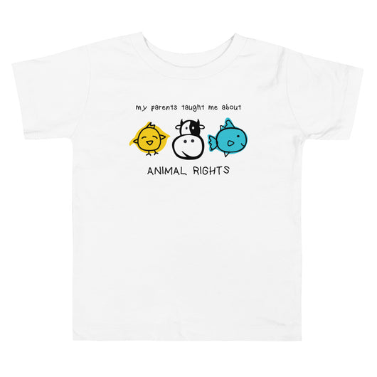 My Parents Taught Me About Animal Rights - Toddler Tee (White)