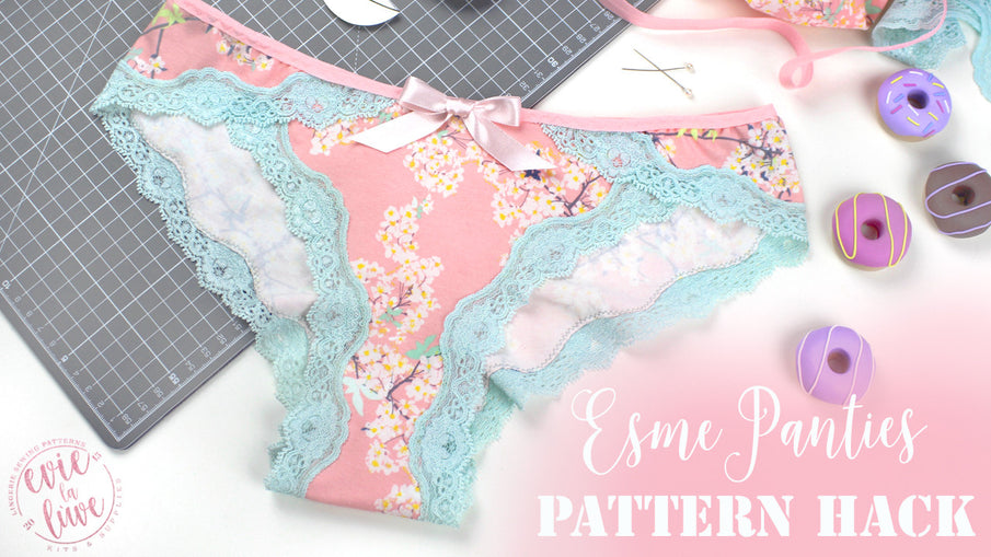 Esme Panties - Pattern Hack Tutorial