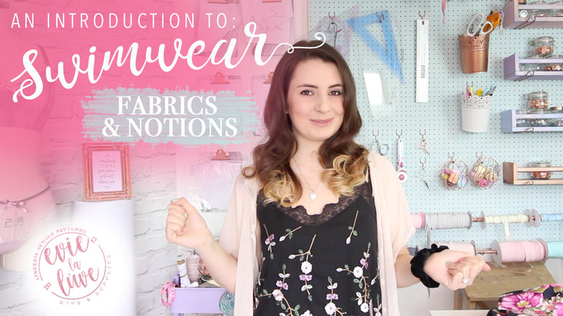 An Introduction To Swimwear: Fabric & Notions