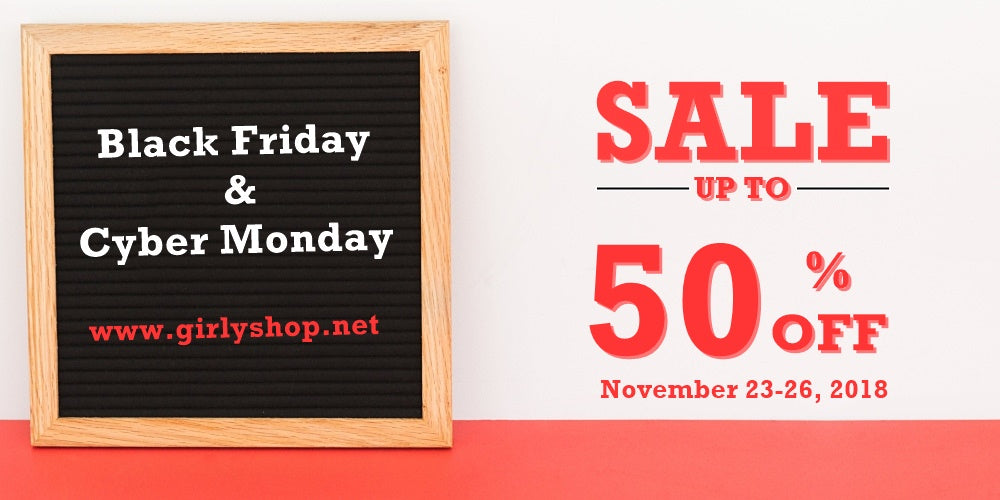 Girly Shop I Black Friday & Cyber Monday November 23-26, 2018