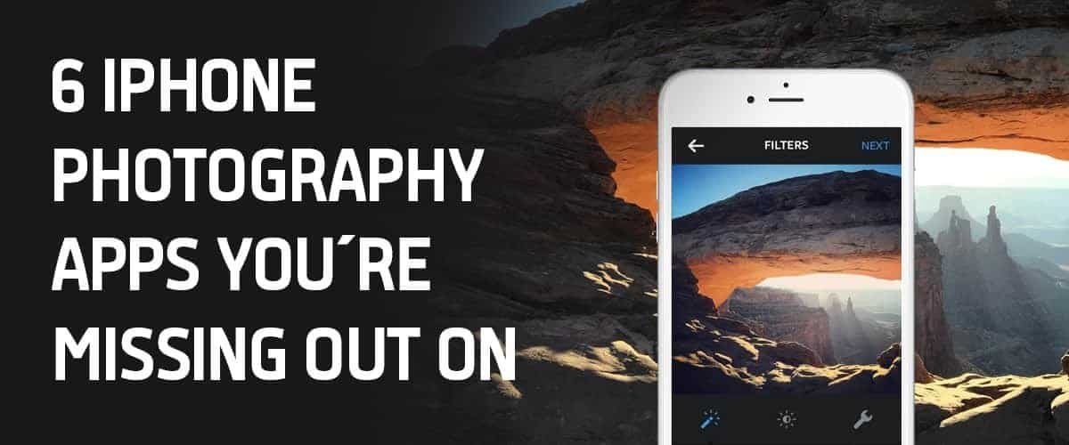 6 iPhone Photography Apps You're Missing Out On