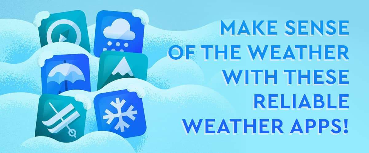 Make Sense of the Weather with These Reliable Weather Apps!