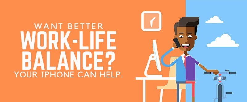 Want Better Work-Life Balance? Your iPhone Can Help