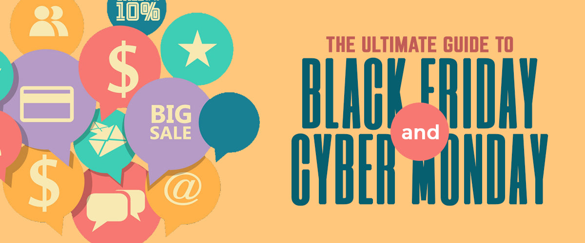 The Ultimate Guide to Black Friday and Cyber Monday