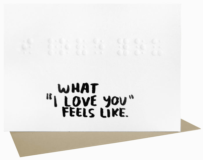 "What ""I Love You"" Feels Like Braille Card - EAST WICK"