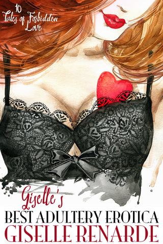 Giselle's Best Adultery Erotica: 10 Tales of Forbidden Love