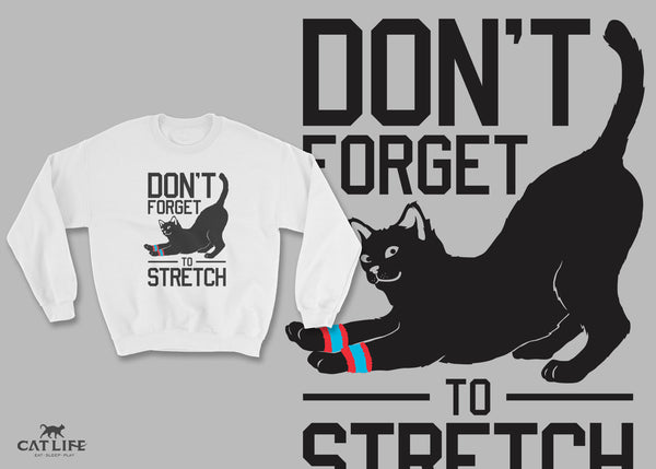 Don't Forget Stretch - Unisex Sweatshirt