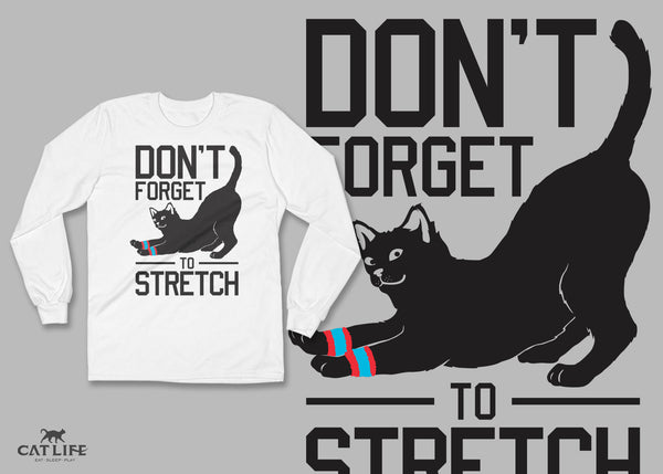 Don't Forget Stretch - Unisex Long Sleeve T-Shirt