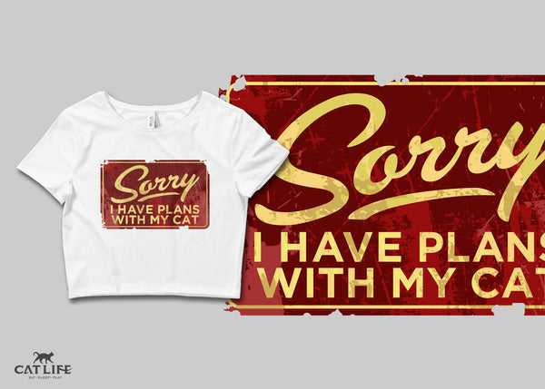 Sorry I Have Plans - Womens Crop T-Shirt