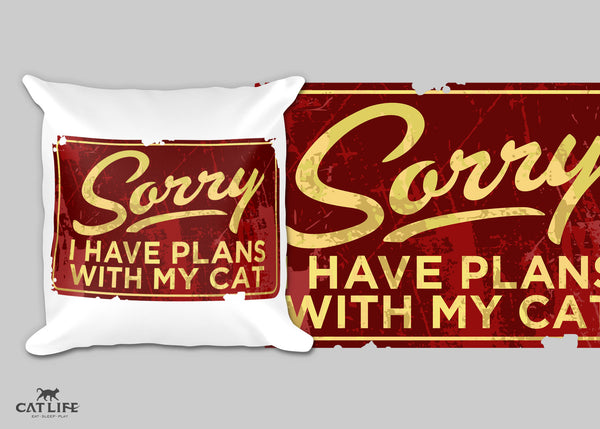 Sorry I Have Plans - Pillow
