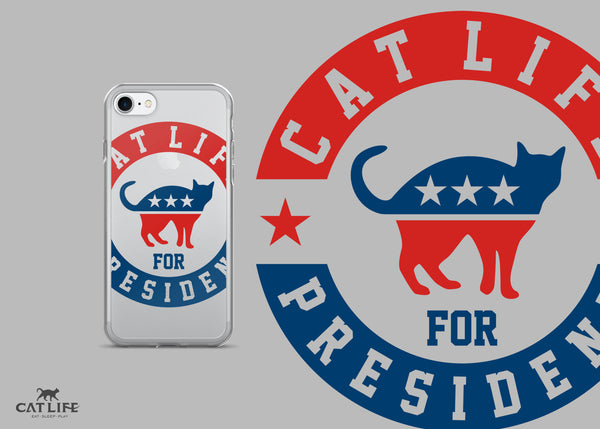 Cat Life For President- iPhone 7/7 Plus Phone Case