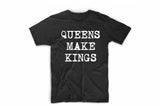 Queens Make Kings T-Shirt