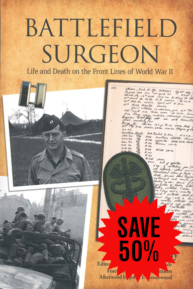 Battlefield Surgeon: Life and Death on the Front Lines of World War II (American Warrior Series)