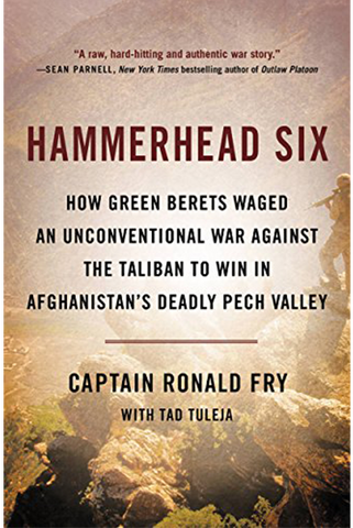 Hammerhead Six — How Green Berets Waged an Unconvential War Again the Taliban ...