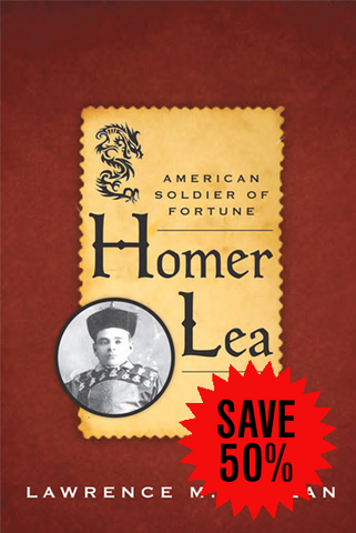 Homer Lea: American Soldier of Fortune (American Warriors Series)