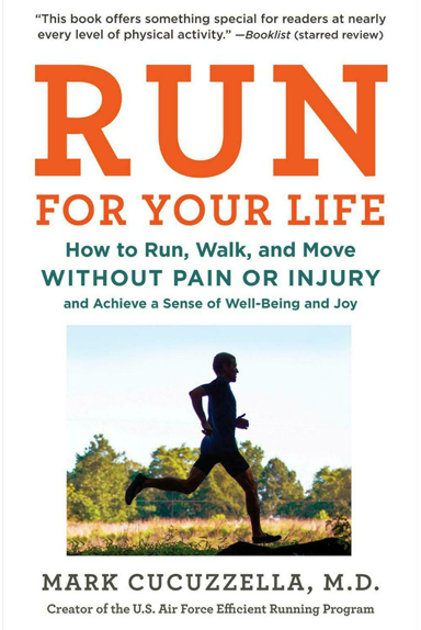 Run For Your Life - How to Run, Walk, and Move Without Pain or Injury