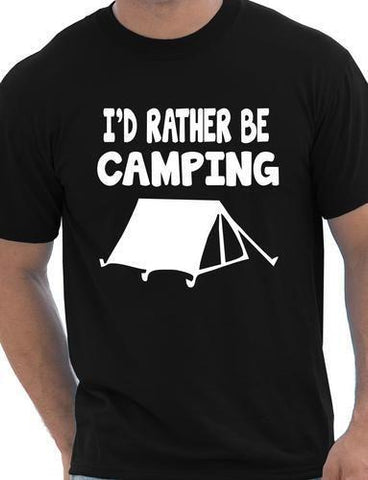 I'd Rather Be Camping T Shirt