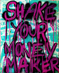 SHAKE YOUR MONEY MAKER
