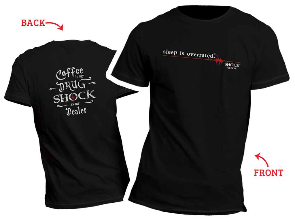 9d70a44c3 Sleep is Overrated T-Shirt – Shock Coffee