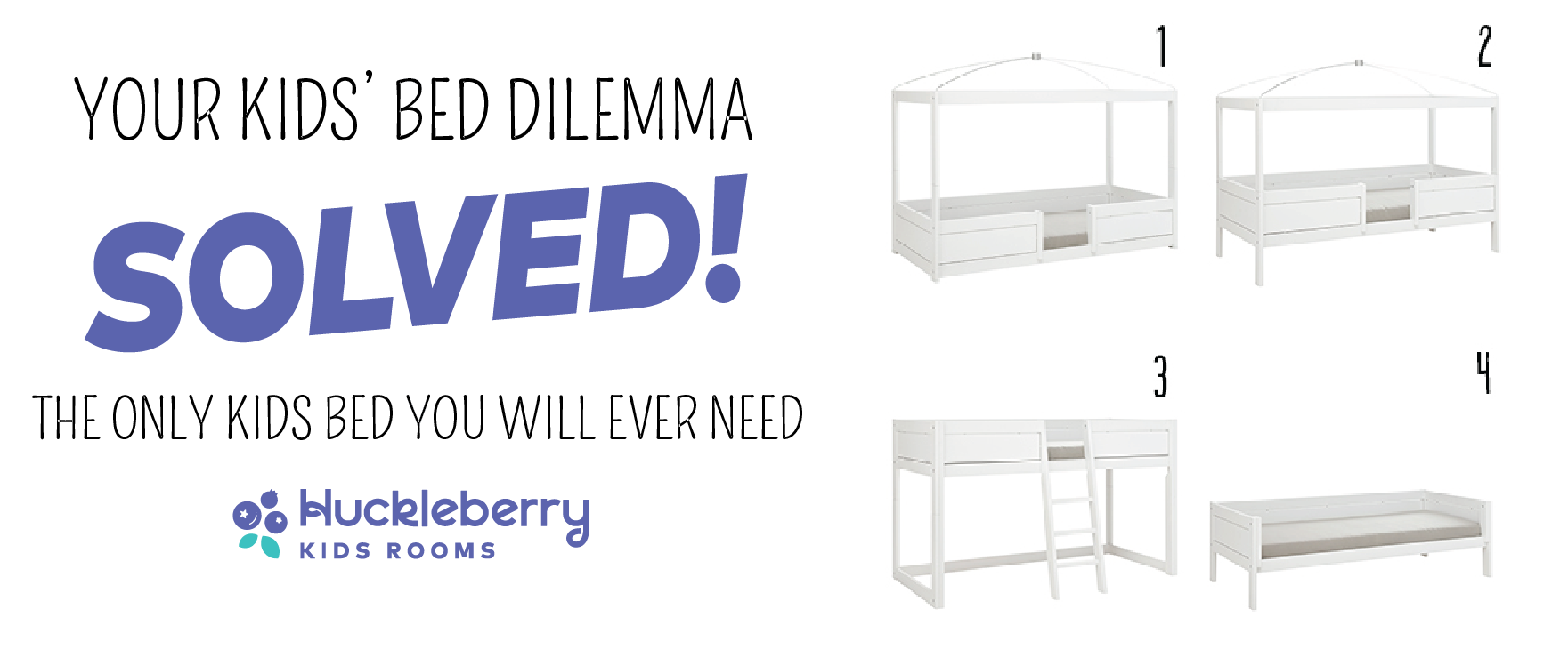 Huckleberry Kids Rooms - 4-IN-1 Bed, A kids bed that grows with your child