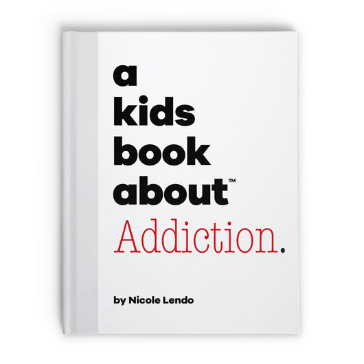 A Kids Book About Addiction