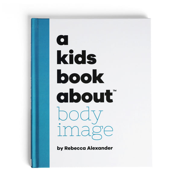 A Kids Book about Body Image by Rebecca Alexander, front cover - Huckleberry Kids Rooms