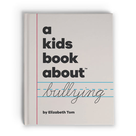 A Kids Book about Bullying by Elizabeth Tom, front cover - Huckleberry Kids Rooms