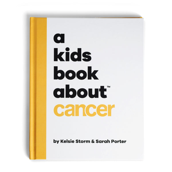 A Kids Book about Cancer by Kelsie Storm & Sarah Porter, front cover - Huckleberry Kids Rooms