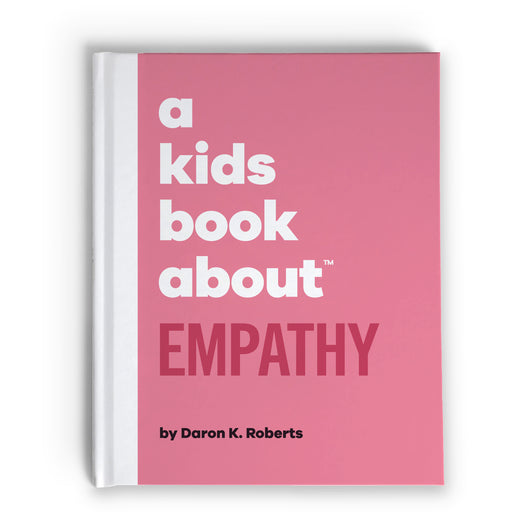 A Kids Book about Empathy by Daron K. Roberts, front cover - Huckleberry Kids Rooms