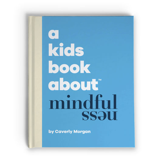 A Kids Book About Mindfulness, by Caverly Morgan, front cover - Huckleberry Kids Rooms