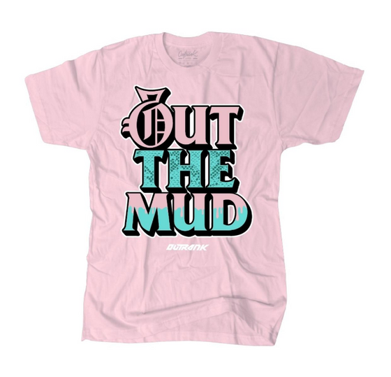OUTRANK Out The Mud Tee