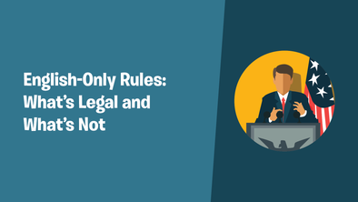 English-Only Rules: What's Legal and What's Not