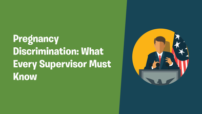 Pregnancy Discrimination: What Every Supervisor Must Know