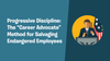 Progressive Discipline: The 'Career Advocate' Method for Salvaging Endangered Employees