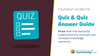 A quiz (& answer guide) to prove that learners understand the concept and increase knowledge retention.