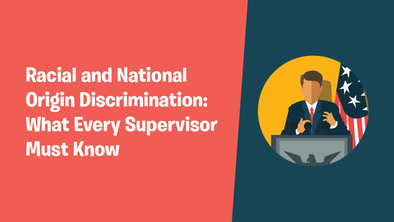 Racial and National Origin Discrimination: What Every Supervisor Must Know