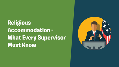 Religious Accommodation – What Every Supervisor Must Know