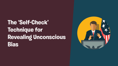 The 'Self-Check' Technique for Revealing Unconscious Bias