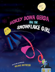 Hokey Dowa Gerda and the Snowflake Girl