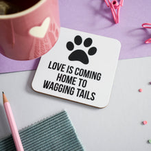 Load image into Gallery viewer, Love is coming home to wagging tails coaster