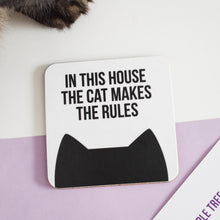 Load image into Gallery viewer, In this house the cat(s) makes the rules coaster